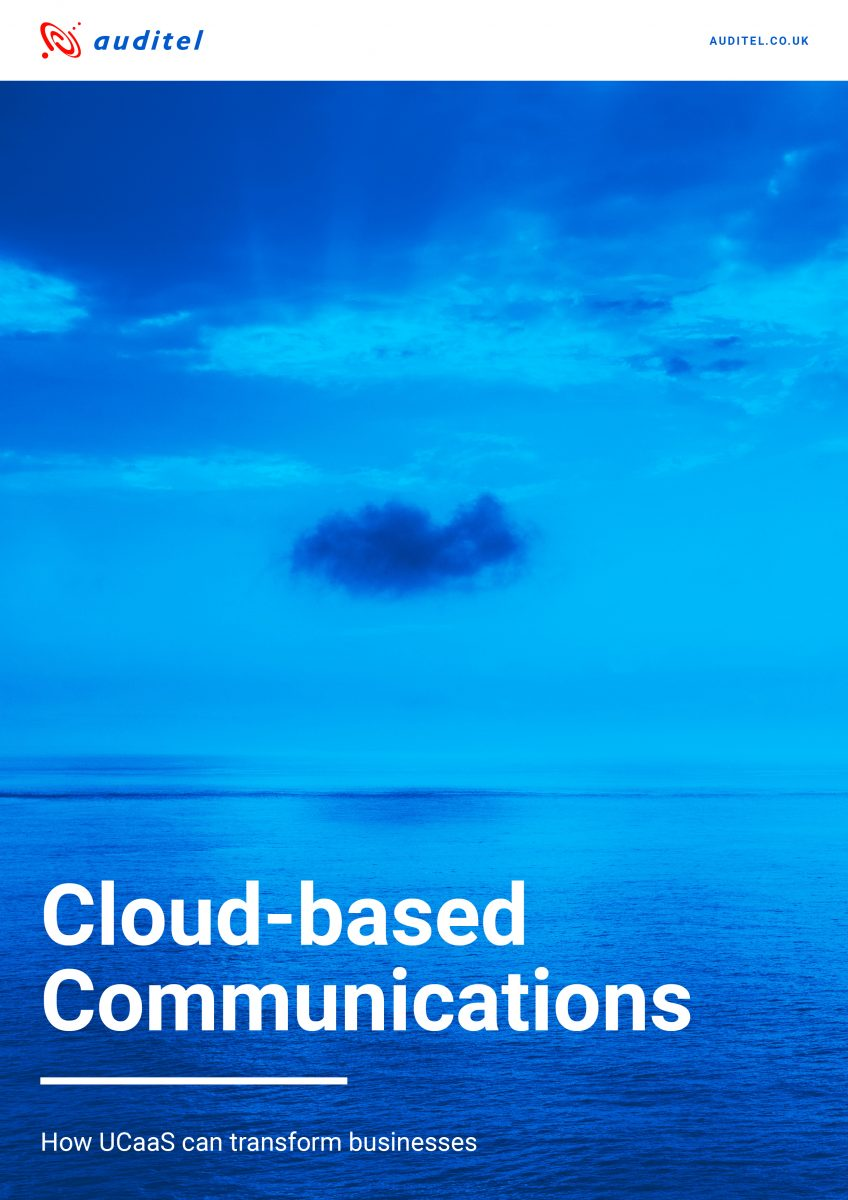 Cloud-Based Communications: How UCaaS can transform businesses